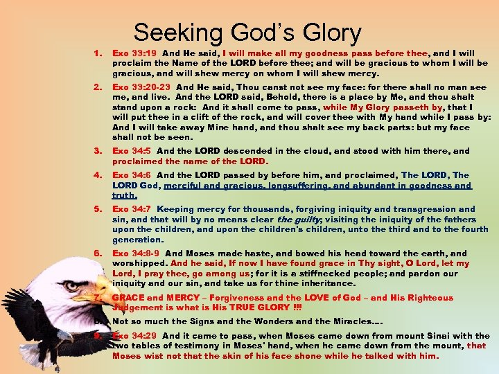 Seeking God's Glory 1. Exo 33: 19 And He said, I will make all