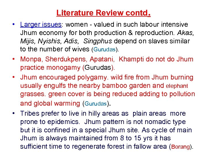 Literature Review contd. • Larger issues: women - valued in such labour intensive Jhum
