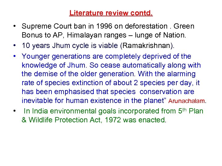 Literature review contd. • Supreme Court ban in 1996 on deforestation. Green Bonus to