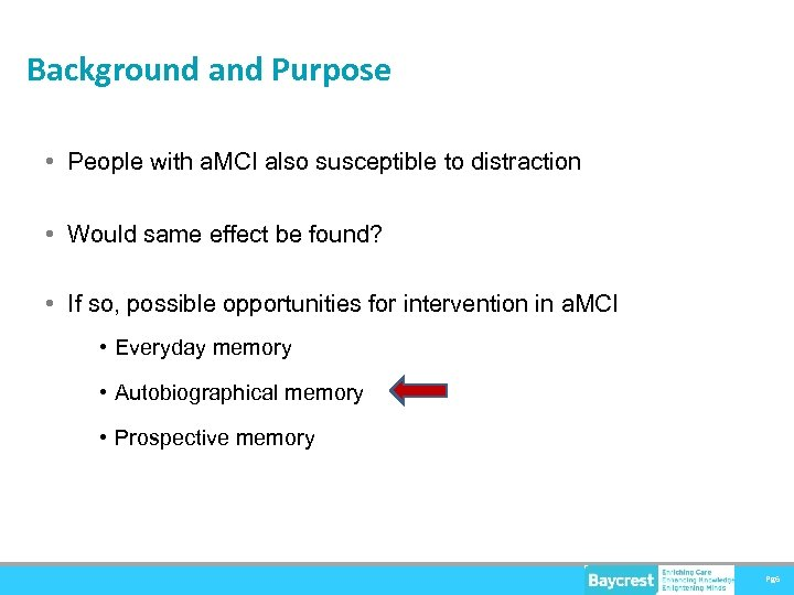 Background and Purpose • People with a. MCI also susceptible to distraction • Would