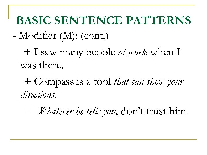 BASIC SENTENCE PATTERNS - Modifier (M): (cont. ) + I saw many people at