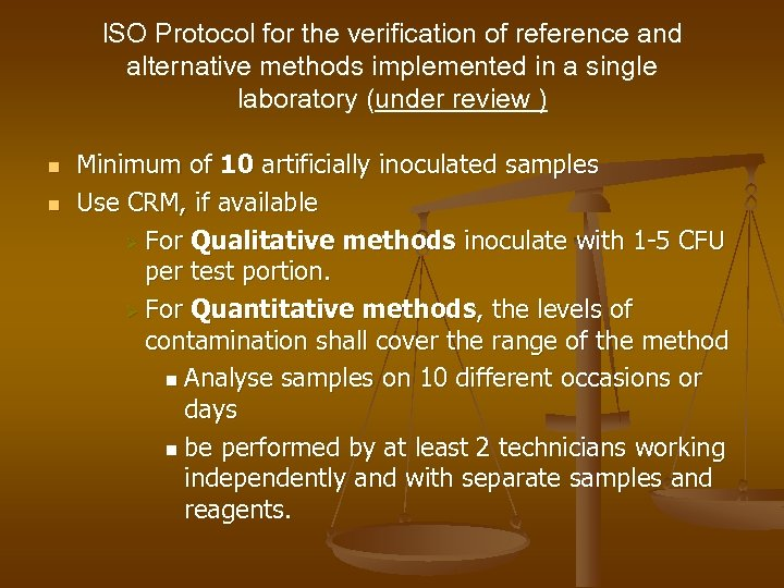 ISO Protocol for the verification of reference and alternative methods implemented in a single