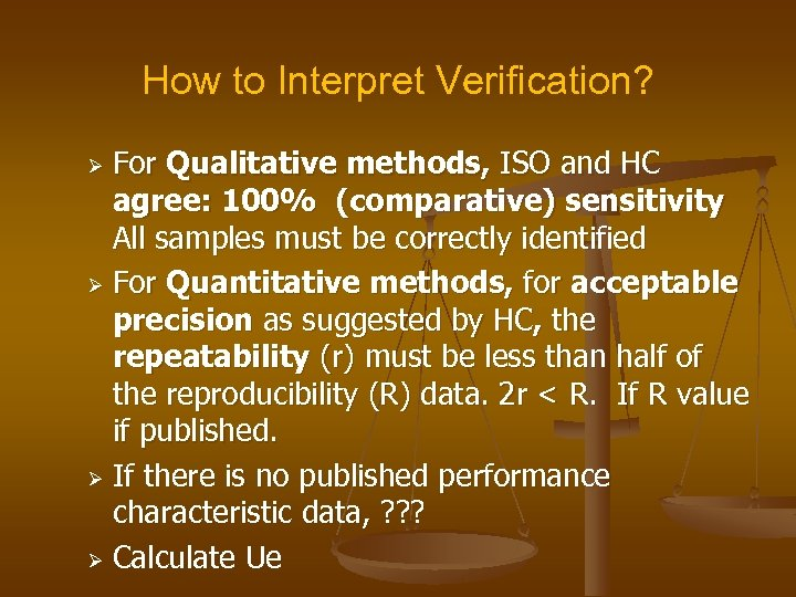 How to Interpret Verification? For Qualitative methods, ISO and HC agree: 100% (comparative) sensitivity