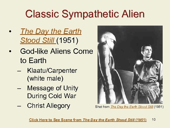 Classic Sympathetic Alien • • The Day the Earth Stood Still (1951) God-like Aliens