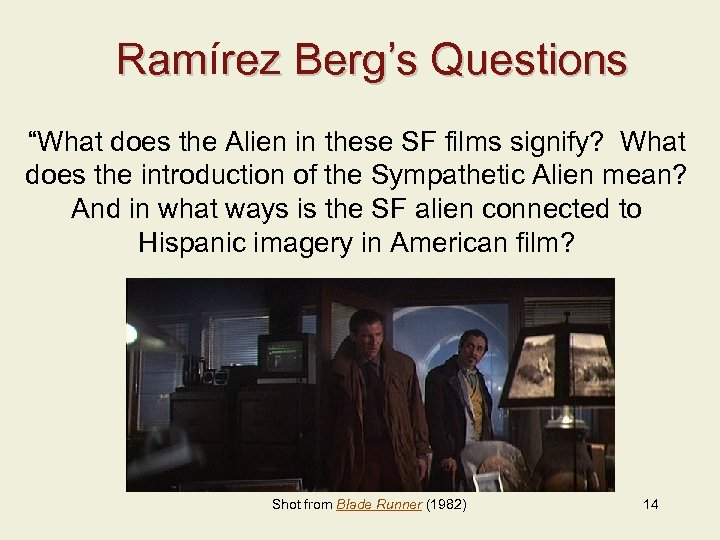 """Ramírez Berg's Questions Ram """"What does the Alien in these SF films signify? What"""