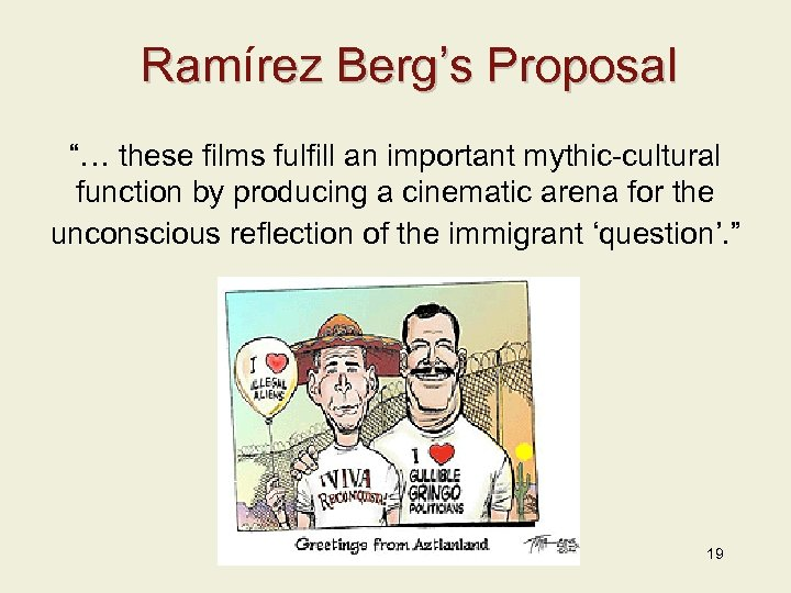 """Ramírez Berg's Proposal Ram """"… these films fulfill an important mythic-cultural function by producing"""