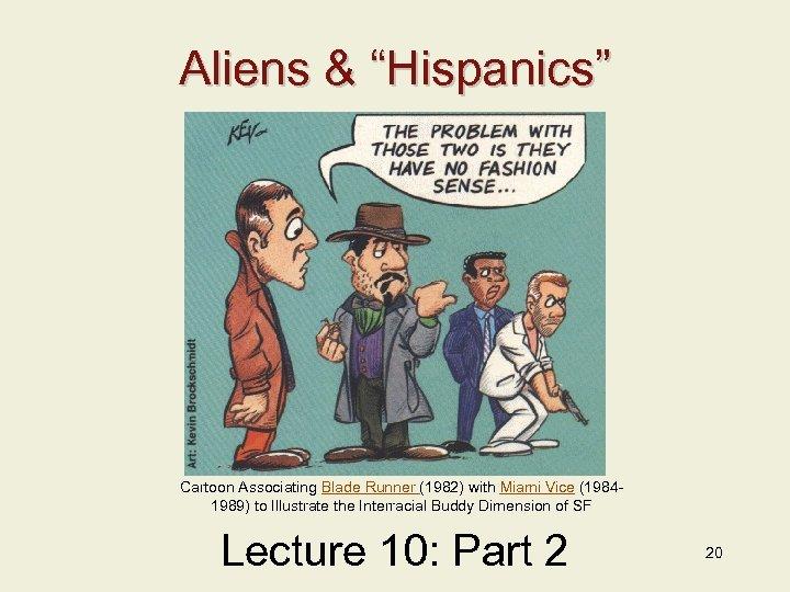 "Aliens & ""Hispanics"" Cartoon Associating Blade Runner (1982) with Miami Vice (19841989) to Illustrate"