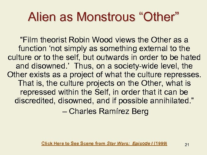 "Alien as Monstrous ""Other"" ""Film theorist Robin Wood views the Other as a function"