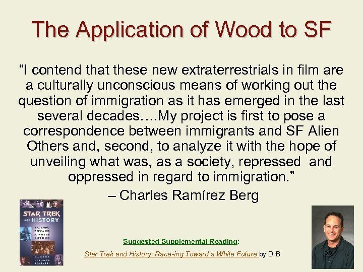 """The Application of Wood to SF """"I contend that these new extraterrestrials in film"""
