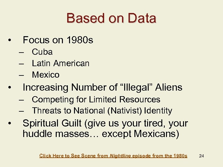 Based on Data • Focus on 1980 s – Cuba – Latin American –