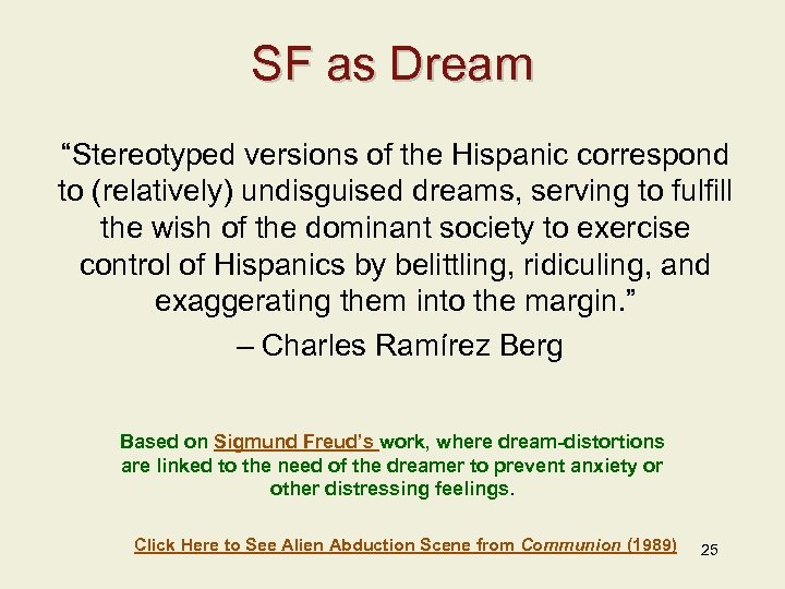 "SF as Dream ""Stereotyped versions of the Hispanic correspond to (relatively) undisguised dreams, serving"
