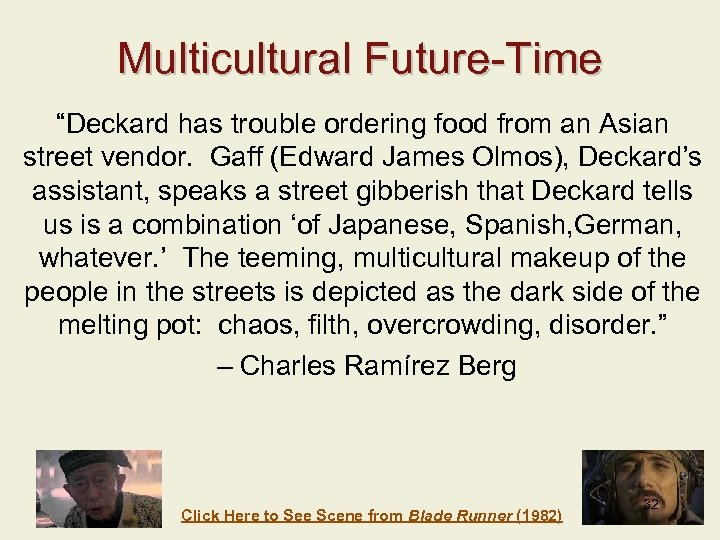 """Multicultural Future-Time """"Deckard has trouble ordering food from an Asian street vendor. Gaff (Edward"""