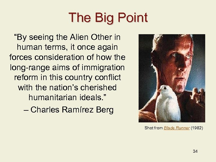 "The Big Point ""By seeing the Alien Other in human terms, it once again"