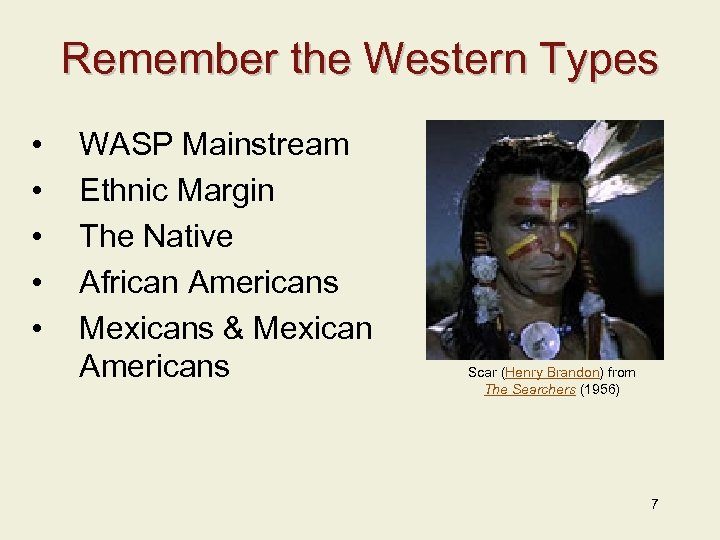 Remember the Western Types • • • WASP Mainstream Ethnic Margin The Native African
