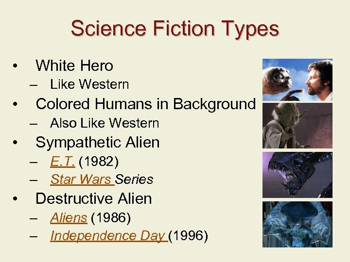 Science Fiction Types • White Hero – Like Western • Colored Humans in Background