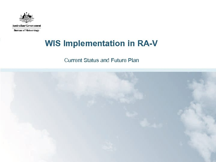 WIS Implementation in RA-V Current Status and Future Plan