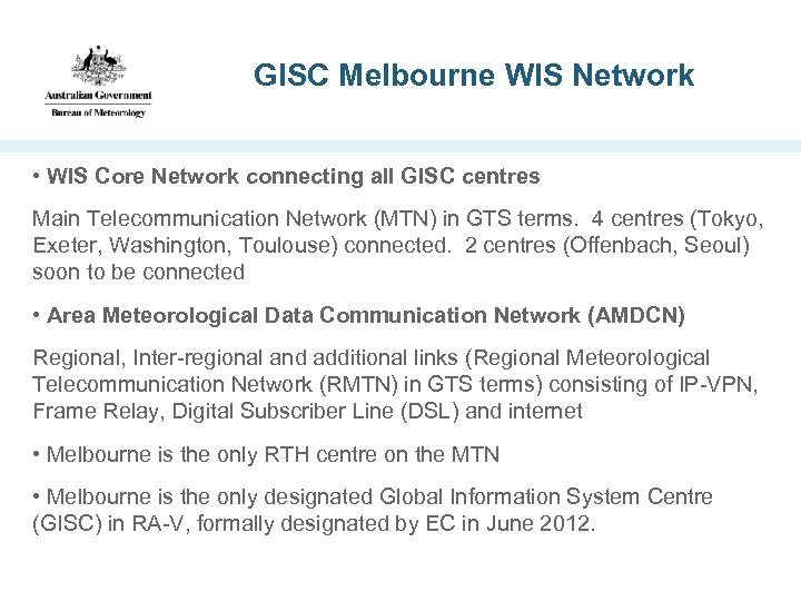 GISC Melbourne WIS Network • WIS Core Network connecting all GISC centres Main Telecommunication