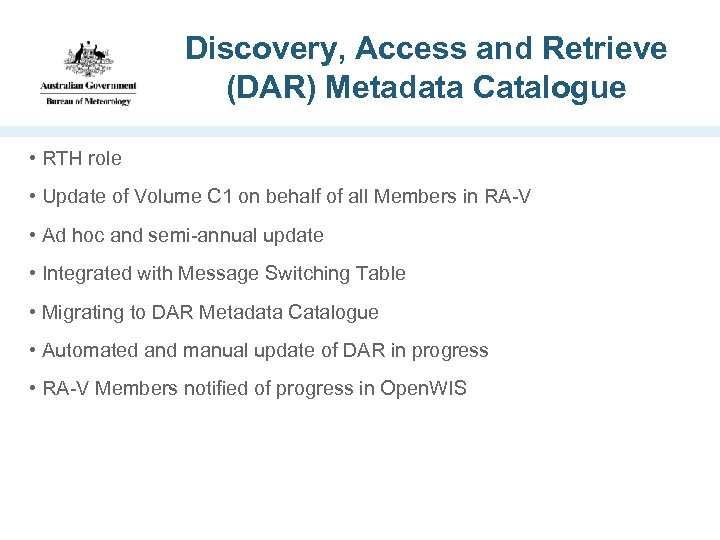 Discovery, Access and Retrieve (DAR) Metadata Catalogue • RTH role • Update of Volume