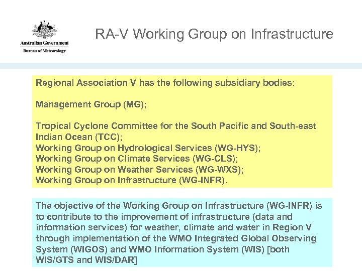 RA-V Working Group on Infrastructure Regional Association V has the following subsidiary bodies: Management