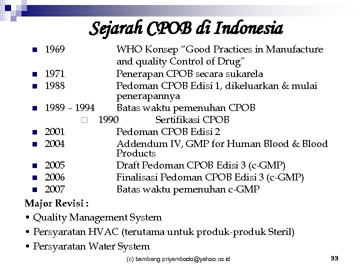 """Sejarah CPOB di Indonesia WHO Konsep """"Good Practices in Manufacture and quality Control of"""