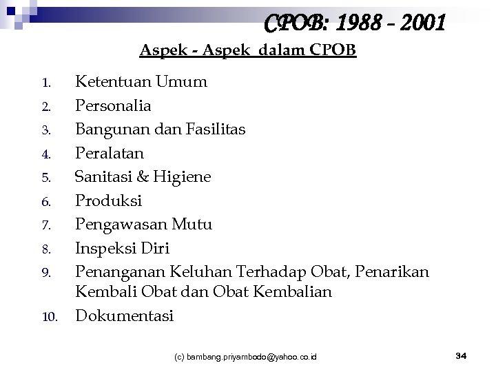 CPOB: 1988 - 2001 Aspek - Aspek dalam CPOB 1. 2. 3. 4. 5.
