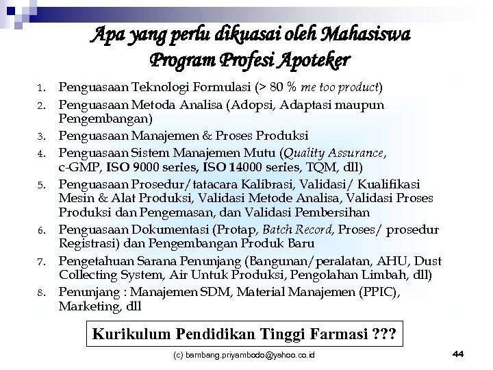 Apa yang perlu dikuasai oleh Mahasiswa Program Profesi Apoteker 1. 2. 3. 4. 5.