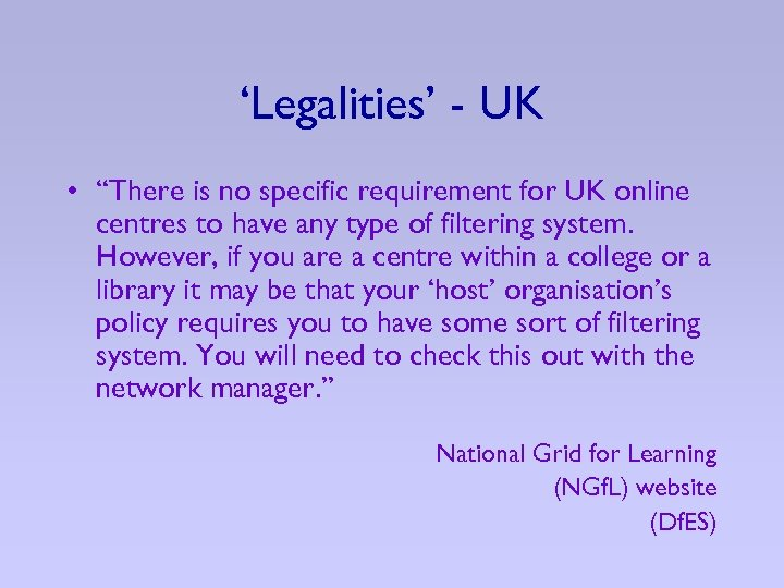 """'Legalities' - UK • """"There is no specific requirement for UK online centres to"""