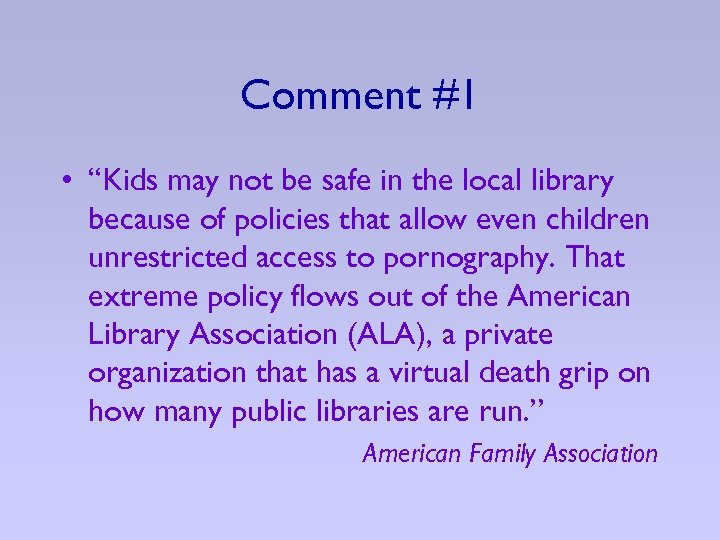 """Comment #1 • """"Kids may not be safe in the local library because of"""