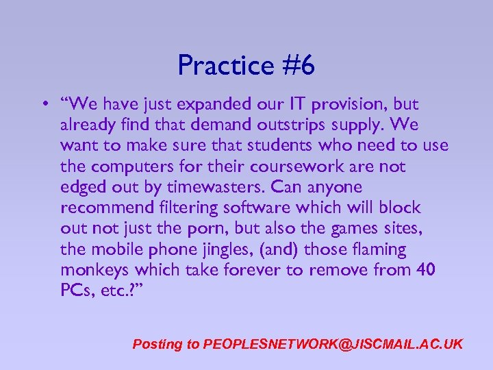 """Practice #6 • """"We have just expanded our IT provision, but already find that"""