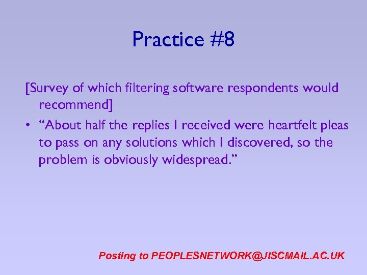 """Practice #8 [Survey of which filtering software respondents would recommend] • """"About half the"""