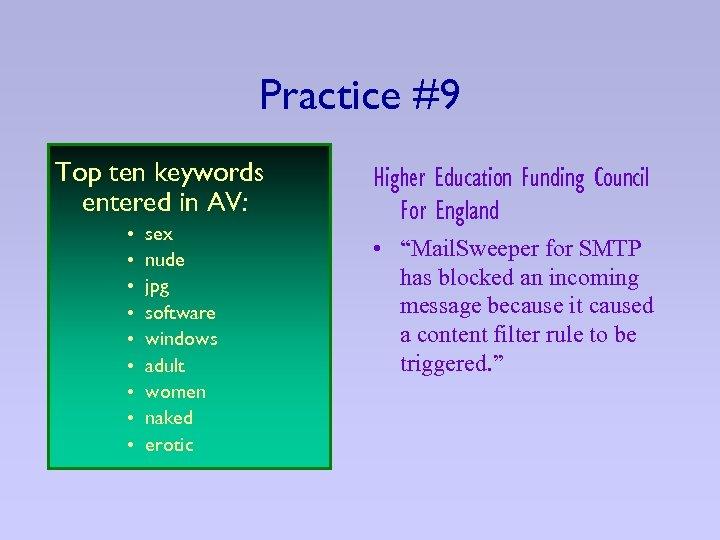 Practice #9 Top ten keywords entered in AV: • • • sex nude jpg