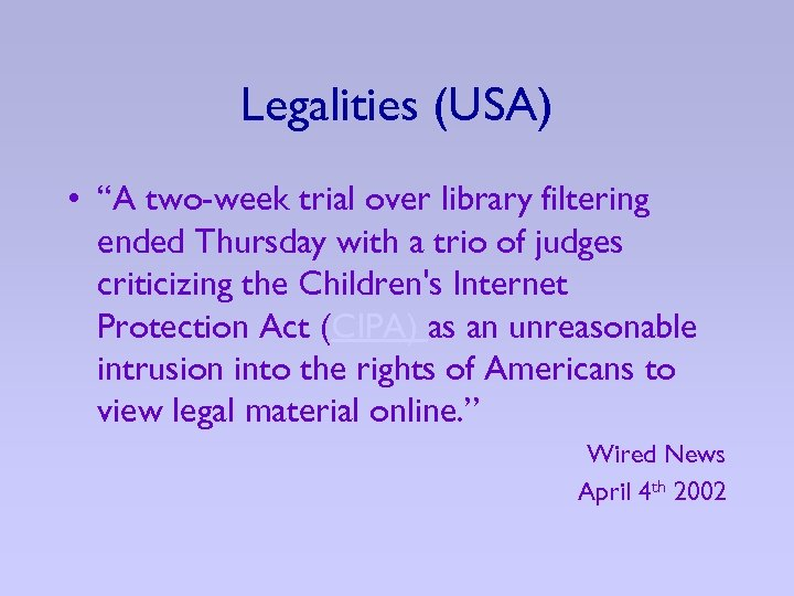 """Legalities (USA) • """"A two-week trial over library filtering ended Thursday with a trio"""