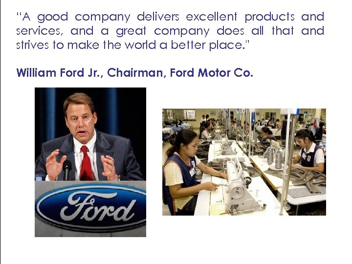 """""""A good company delivers excellent products and services, and a great company does all"""