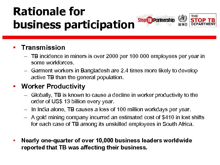 Rationale for business participation • Transmission – TB incidence in miners is over 2000