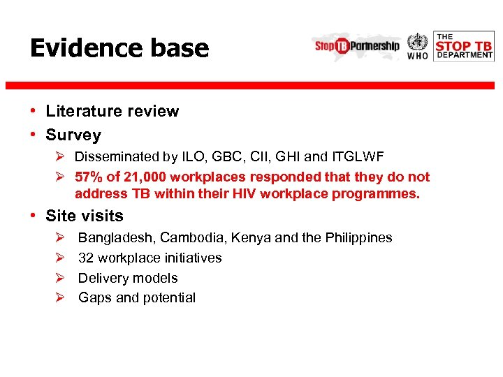 Evidence base • Literature review • Survey Ø Disseminated by ILO, GBC, CII, GHI