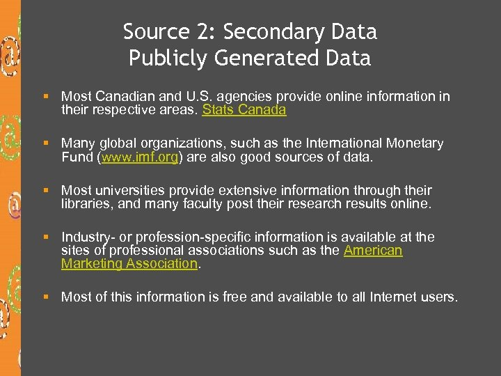 Source 2: Secondary Data Publicly Generated Data § Most Canadian and U. S. agencies