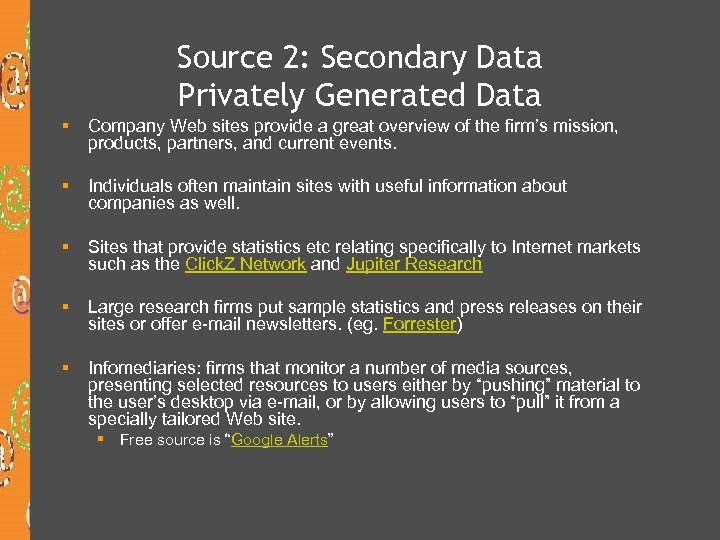 Source 2: Secondary Data Privately Generated Data § Company Web sites provide a great