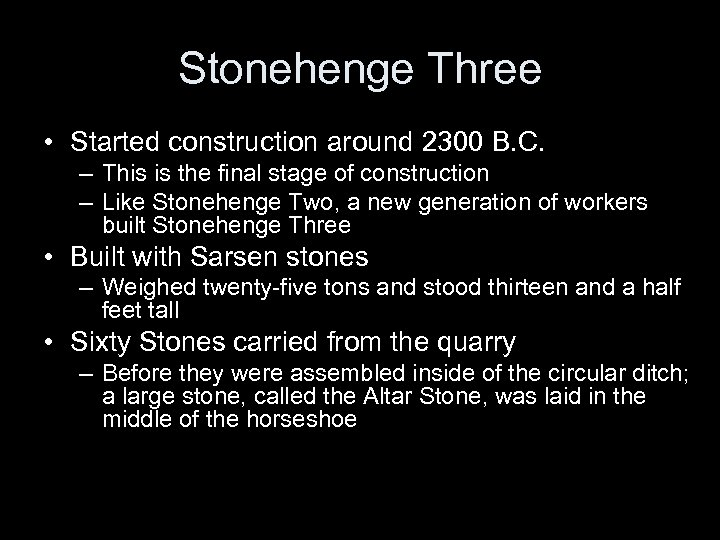 Stonehenge Three • Started construction around 2300 B. C. – This is the final