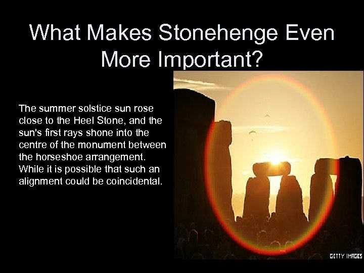 What Makes Stonehenge Even More Important? The summer solstice sun rose close to the