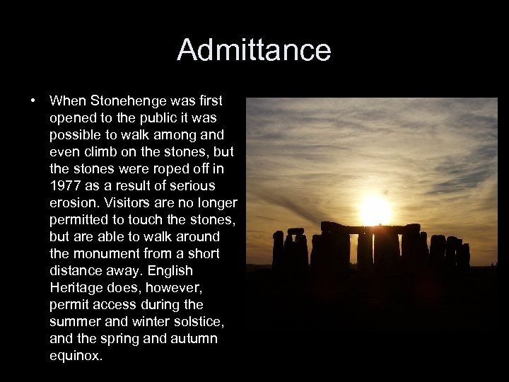 Admittance • When Stonehenge was first opened to the public it was possible to