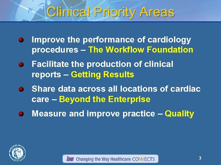 Clinical Priority Areas Improve the performance of cardiology procedures – The Workflow Foundation Facilitate