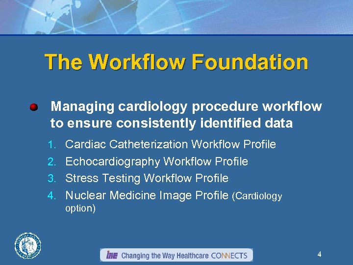 The Workflow Foundation Managing cardiology procedure workflow to ensure consistently identified data 1. Cardiac