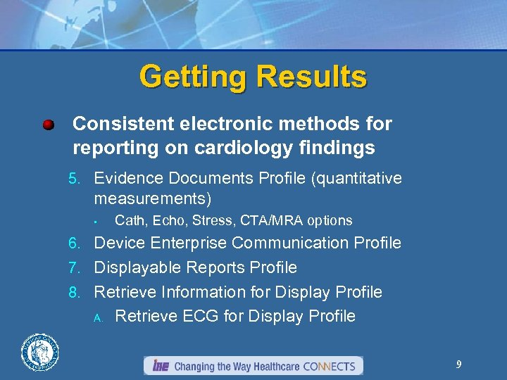 Getting Results Consistent electronic methods for reporting on cardiology findings 5. Evidence Documents Profile