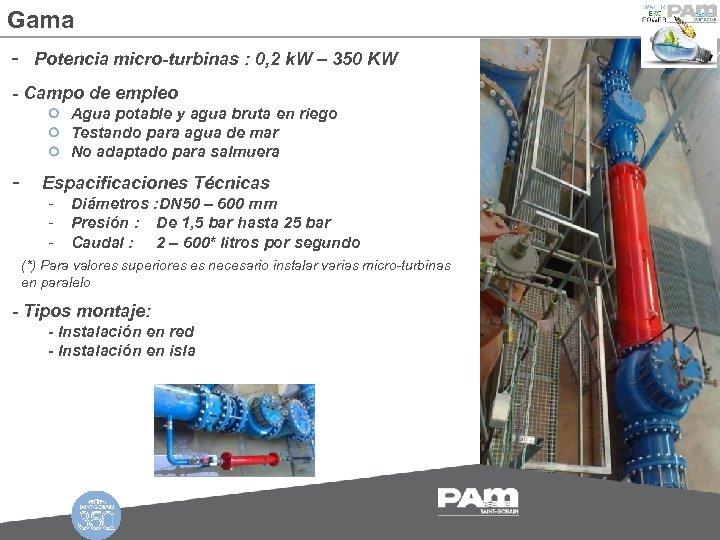 Gama - Potencia micro-turbinas : 0, 2 k. W – 350 KW - Campo