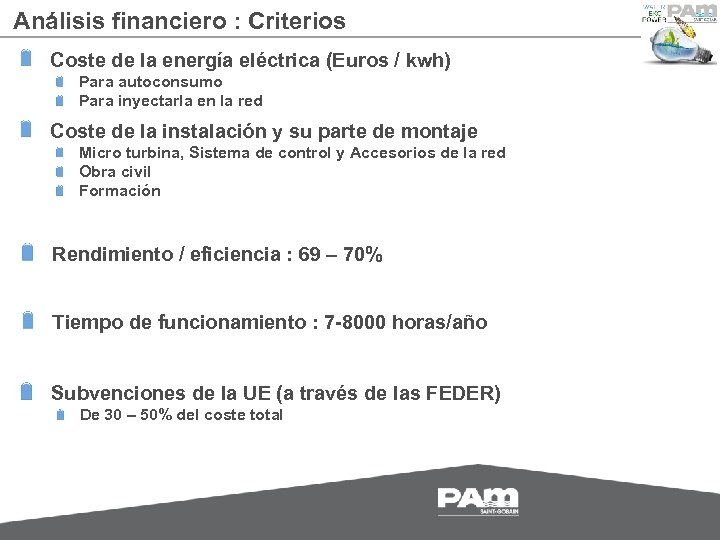 Análisis financiero : Criterios Coste de la energía eléctrica (Euros / kwh) Para autoconsumo