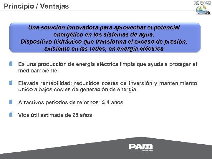 Principio / Ventajas Una solución innovadora para aprovechar el potencial energético en los sistemas
