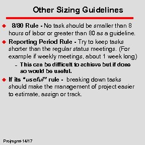 Other Sizing Guidelines u u 8/80 Rule - No task should be smaller than