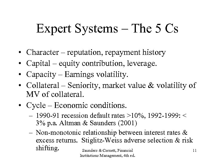 Expert Systems – The 5 Cs • • Character – reputation, repayment history Capital