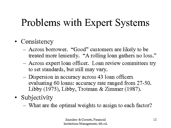 """Problems with Expert Systems • Consistency – Across borrower. """"Good"""" customers are likely to"""
