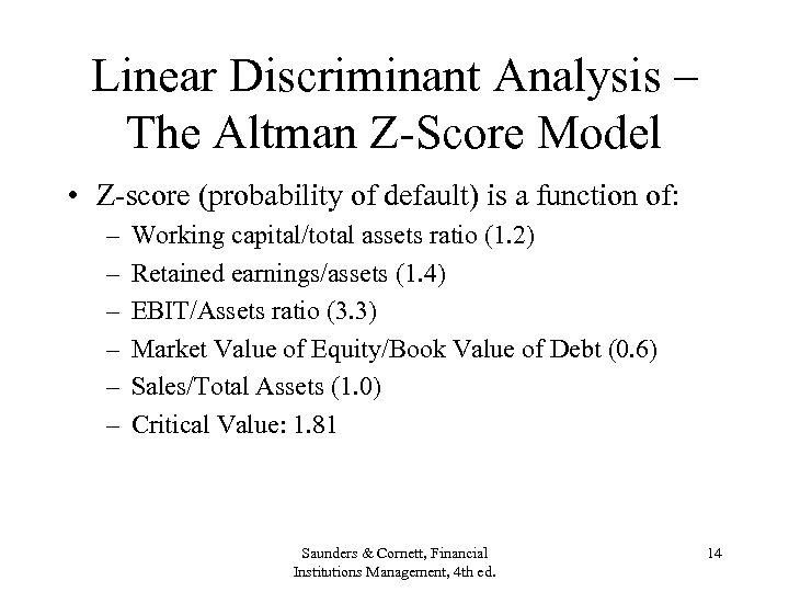 Linear Discriminant Analysis – The Altman Z-Score Model • Z-score (probability of default) is